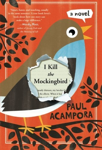 Paul Acampora I Kill The Mockingbird