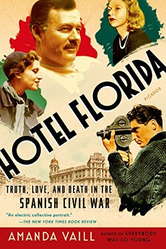 Amanda Vaill Hotel Florida Truth Love And Death In The Spanish Civil War