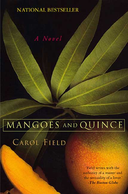 Carol Field Mangoes And Quince A Novel