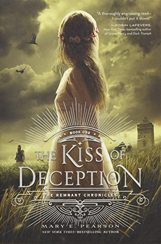 Mary E. Pearson The Kiss Of Deception The Remnant Chronicles Book One