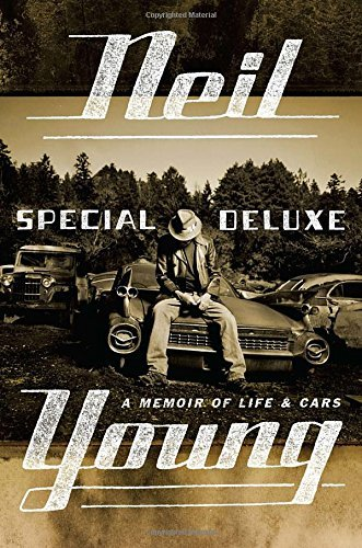 Neil Young Special Deluxe A Memoir Of Life & Cars