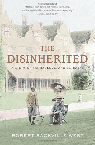 Robert Sackville West The Disinherited A Story Of Family Love And Betrayal