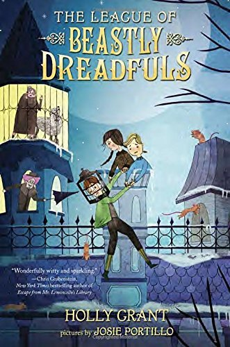 Holly Grant The League Of Beastly Dreadfuls Book 1
