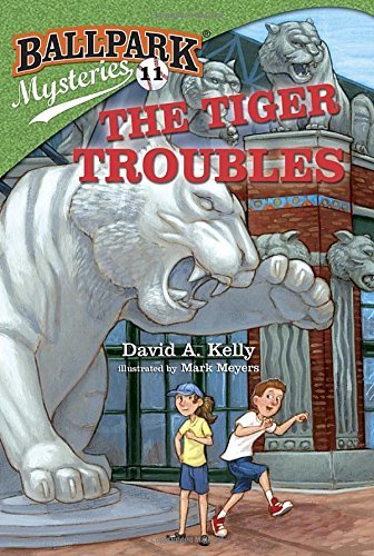 David A. Kelly Ballpark Mysteries #11 The Tiger Troubles