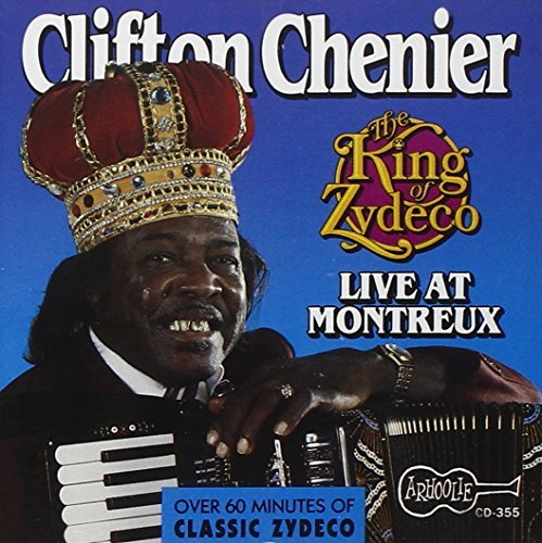Clifton Chenier/King Of Zydeco Live At Montreu