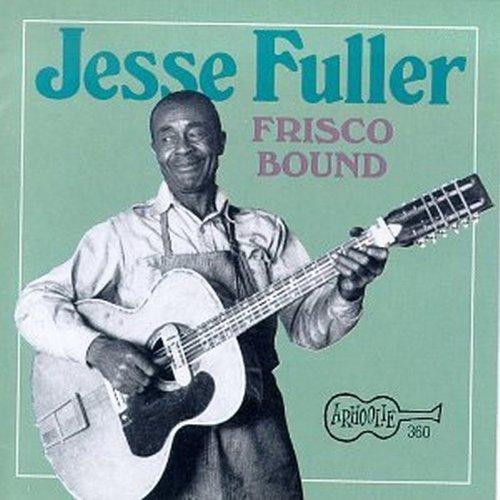 Jesse Fuller/Frisco Bound