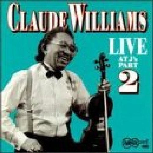 Claude Williams Vol. 2 Live At J's