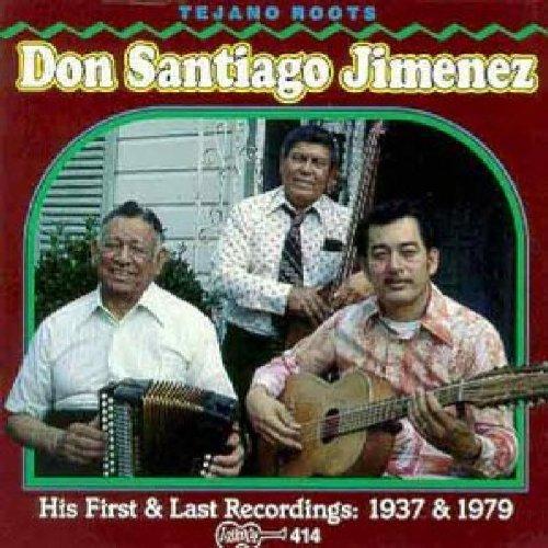 Don Santiago Jimenez/First & Last Recordings
