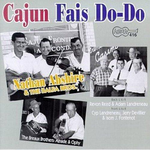 Cajun Fais Do-Do/Cajun Fais Do-Do@Abshire/Landrenear/Fontenot@Devillier/Breaux Bros/Balfa
