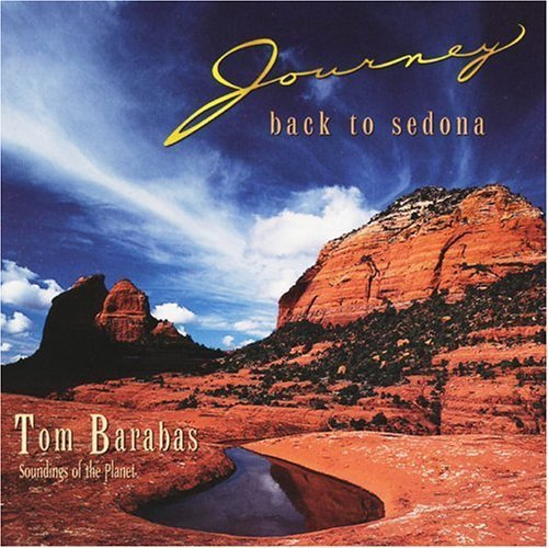 Tom Barabas Journey Back To Sedona