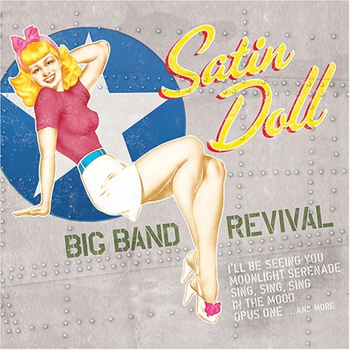Satin Doll Big Band Revival Satin Doll Big Band Revival