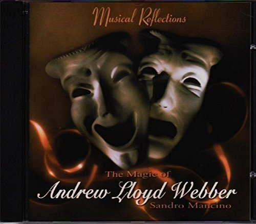A. Lloyd Webber Musical Reflections The Magic Of Andrew Lloyd Web