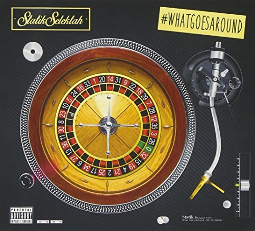 Statik Selektah What Goes Around Explicit