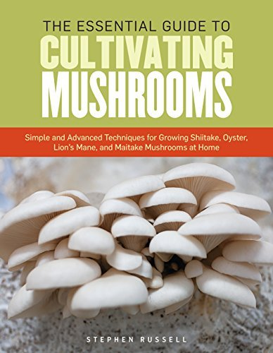 Stephen Russell The Essential Guide To Cultivating Mushrooms Simple And Advanced Techniques For Growing Shiita