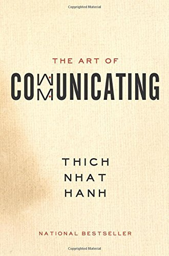 Thich Nhat Hanh The Art Of Communicating
