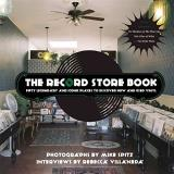 Rebecca Villaneda The Record Store Book Fifty Legendary And Iconic Places To Discover New