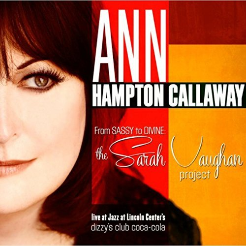 Ann Hampton Callaway From Sassy To Divine Sarah Va