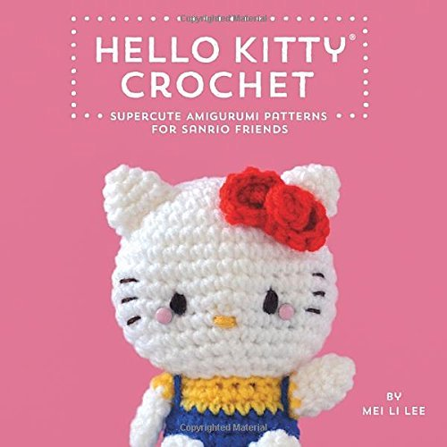 Mei Li Lee Hello Kitty Crochet Supercute Amigurumi Patterns For Sanrio Friends
