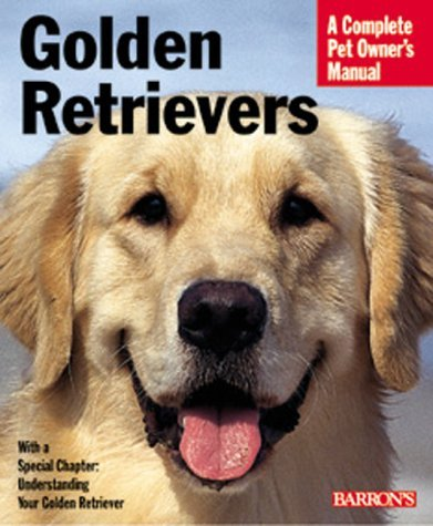 Jaime Sucher Golden Retrievers (barron's Complete Pet Owner's M Complete Pet Owner's Manual