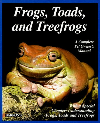 Richard Bartlett Frogs Toads And Treefrogs (complete Pet Owner's