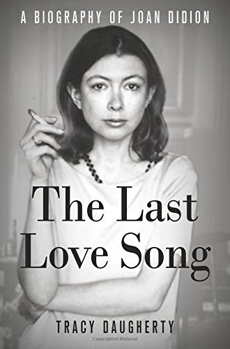 Tracy Daugherty The Last Love Song A Biography Of Joan Didion