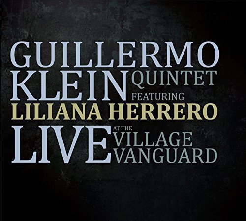 Guillermo Klein Live At The Village Vanguard