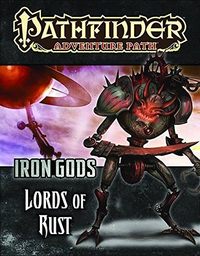 Nicolas Logue Pathfinder Adventure Path Iron Gods Part 2 Lords Of Rust