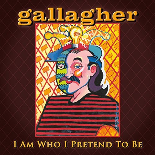 Gallagher I Am Who I Pretend To Be