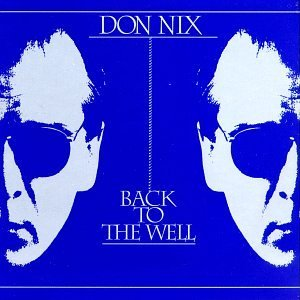 Nix Don Back To The Well