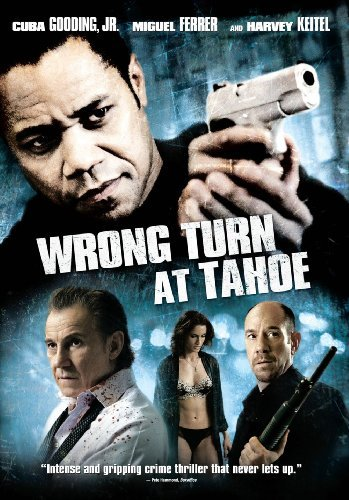 Wrong Turn At Tahoe Gooding Keitel Ferrer R
