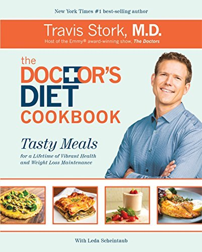 Travis Stork The Doctor's Diet Cookbook Tasty Meals For A Lifetime Of Vibrant Health And