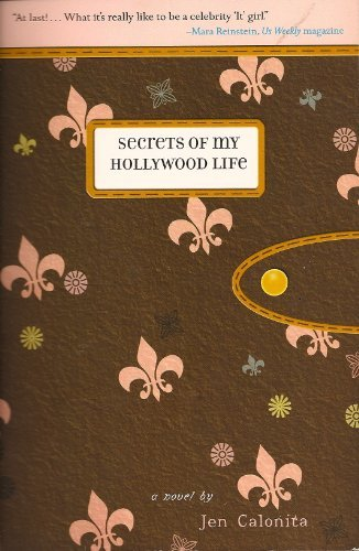 Jen Calonita Secrets Of My Hollywood Life A Novel