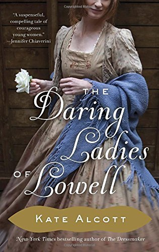 Kate Alcott The Daring Ladies Of Lowell