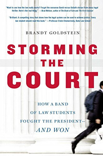 Brandt Goldstein Storming The Court How A Band Of Law Students Fought The President