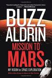 Buzz Aldrin Mission To Mars My Vision For Space Exploration