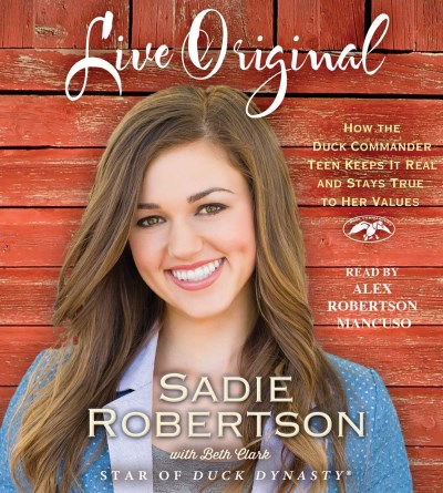 Sadie Robertson Live Original How The Duck Commander Teen Keeps It Real And Sta