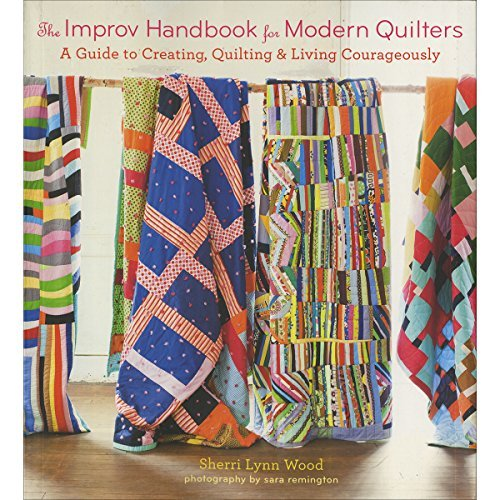 sherri-l-wood-the-improv-handbook-for-modern-quilters-a-guide-to-creating-quilting-and-living-courage
