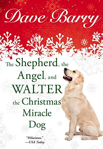 Dave Barry The Shepherd The Angel And Walter The Christmas