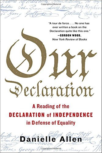 danielle-allen-our-declaration-a-reading-of-the-declaration-of-independence-in-defense-of-equality