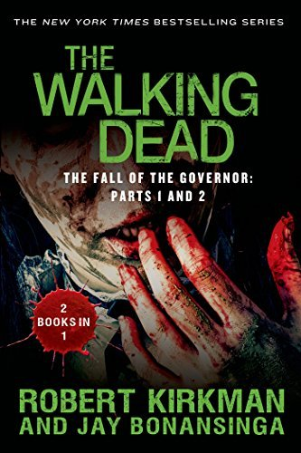Jay Bonansinga The Walking Dead The Fall Of The Governor Parts 1 And 2