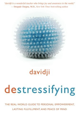 Davidji Destressifying The Real World Guide To Personal Empowerment Las