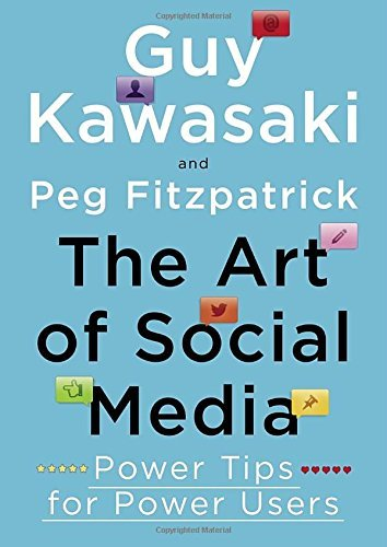 Guy Kawasaki The Art Of Social Media Power Tips For Power Users
