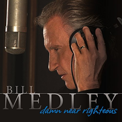 Bill Medley Damn Near Righteous