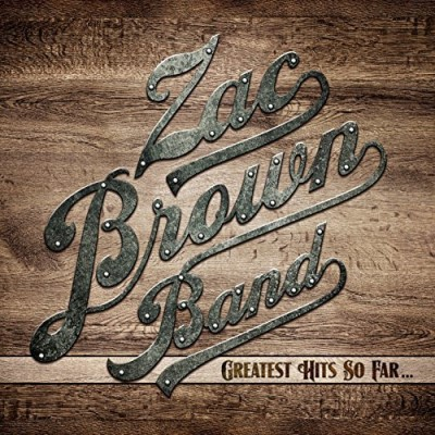 Zac Brown Band Greatest Hits So Far Greatest Hits So Far