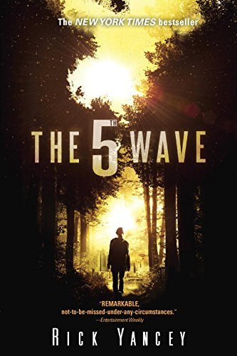 Rick Yancey The 5th Wave The First Book Of The 5th Wave Series