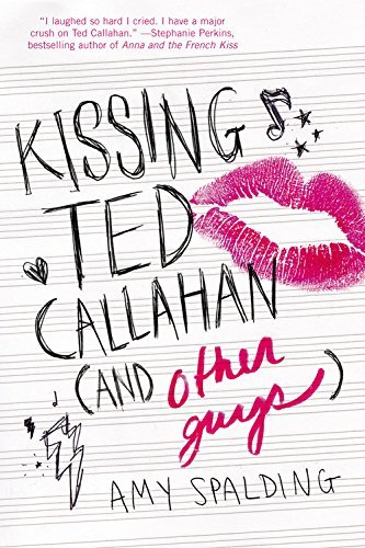 Amy Spalding Kissing Ted Callahan (and Other Guys)