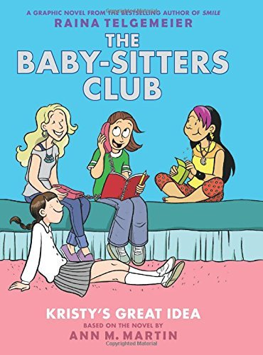 raina-telgemeier-kristys-great-idea-the-baby-sitters-club-graphic-a-graphix-book-revised-edition-1-full-color-e-special
