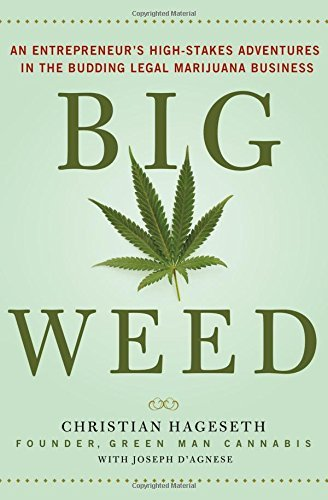 Christian Hageseth Big Weed An Entrepreneur's High Stakes Adventures In The B