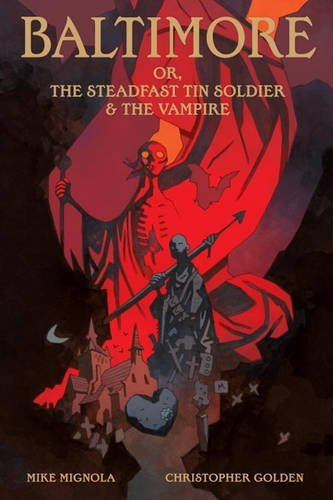 Mike Mignola Baltimore Or The Steadfast Tin Soldier & The Vamp