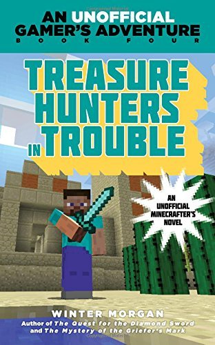 Winter Morgan Treasure Hunters In Trouble An Unofficial Gamer's Adventure Book Four